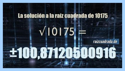 Solución finalmente hallada en la resolución operación matemática raíz del número 10175