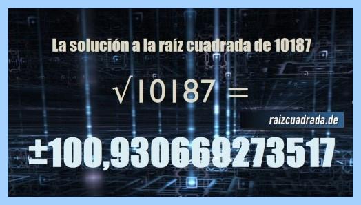 Número que se obtiene en la raíz cuadrada del número 10187