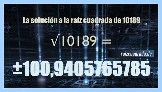 Solución finalmente hallada en la resolución operación raíz de 10189