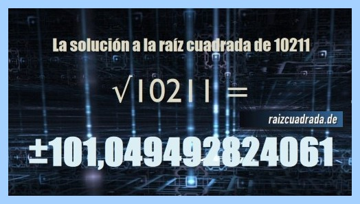 Solución obtenida en la resolución operación raíz cuadrada de 10211