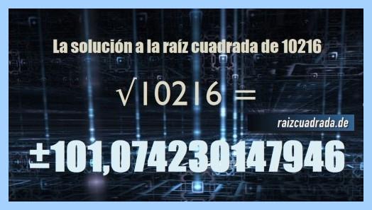 Resultado finalmente hallado en la resolución operación raíz cuadrada del número 10216