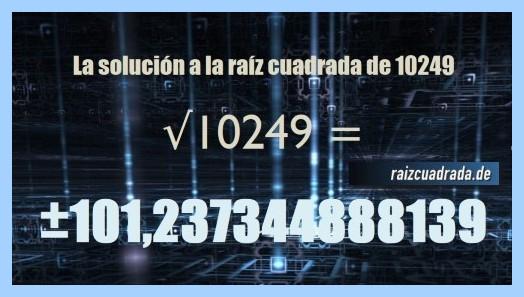 Resultado finalmente hallado en la operación matemática raíz cuadrada del número 10249