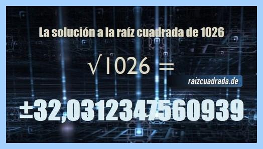 Número finalmente hallado en la raíz cuadrada del número 1026