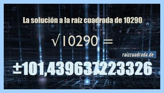 Solución finalmente hallada en la resolución operación matemática raíz cuadrada del número 10290