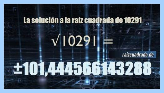 Número final de la resolución operación matemática raíz cuadrada del número 10291