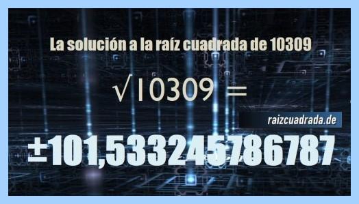 Número conseguido en la operación raíz cuadrada del número 10309