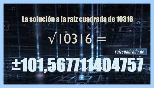 Solución que se obtiene en la raíz cuadrada del número 10316