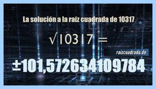Resultado que se obtiene en la raíz cuadrada de 10317