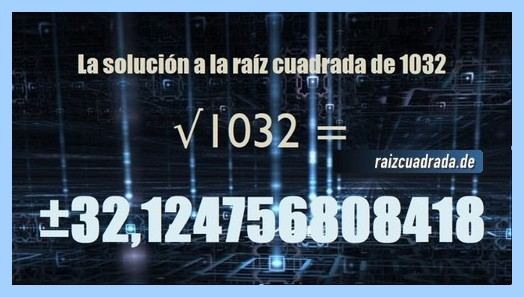 Solución obtenida en la resolución operación matemática raíz cuadrada del número 1032