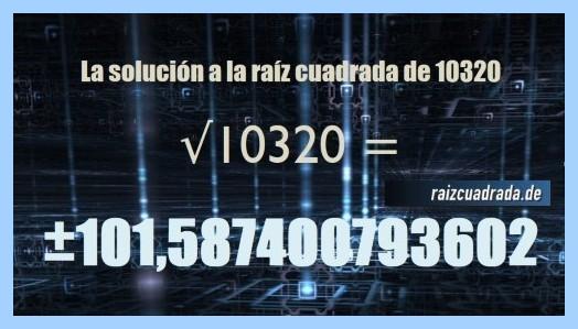 Solución finalmente hallada en la resolución operación raíz cuadrada del número 10320