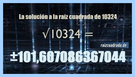 Número que se obtiene en la raíz cuadrada del número 10324