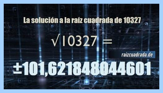Número obtenido en la operación matemática raíz cuadrada de 10327