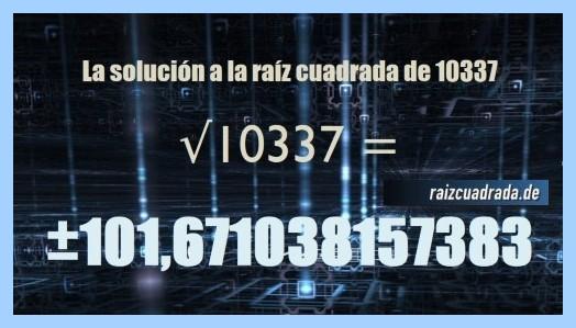 Número conseguido en la raíz de 10337