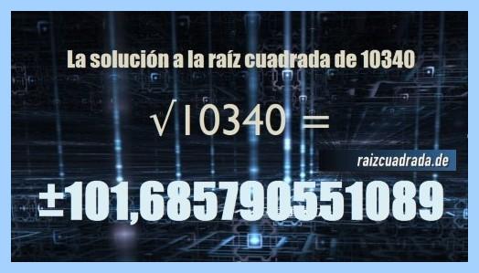 Solución finalmente hallada en la resolución operación matemática raíz del número 10340