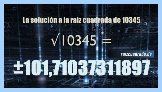 Solución finalmente hallada en la resolución operación raíz cuadrada del número 10345