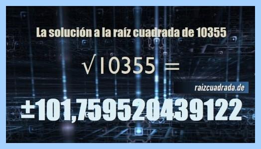 Resultado conseguido en la operación raíz cuadrada del número 10355