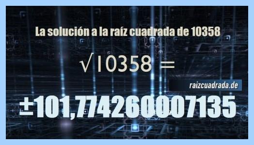 Solución obtenida en la resolución operación matemática raíz del número 10358