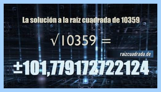 Resultado que se obtiene en la resolución operación matemática raíz del número 10359