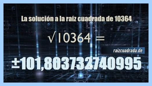Solución conseguida en la resolución operación raíz cuadrada del número 10364
