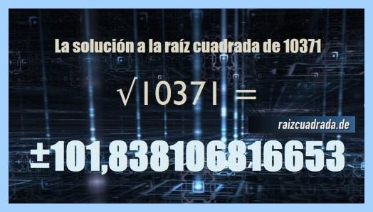 Solución que se obtiene en la operación matemática raíz del número 10371