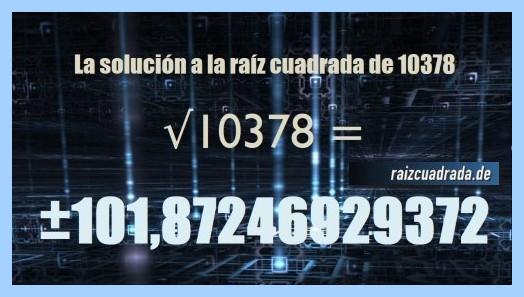 Solución que se obtiene en la resolución operación raíz de 10378