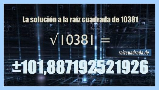 Número conseguido en la resolución operación raíz cuadrada de 10381