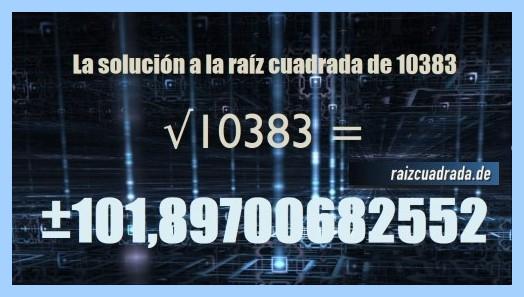 Solución conseguida en la operación raíz cuadrada del número 10383