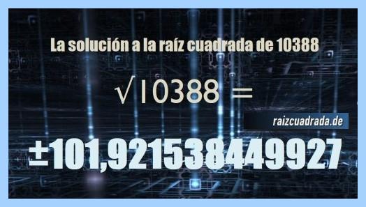 Resultado que se obtiene en la operación raíz del número 10388