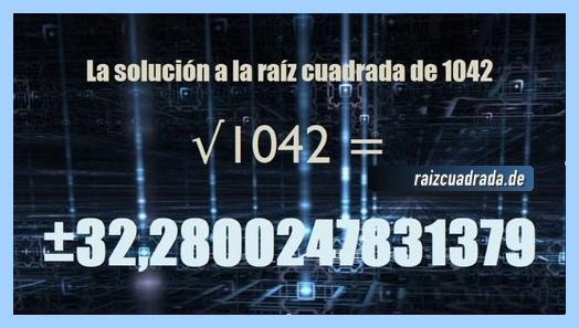 Solución que se obtiene en la operación raíz cuadrada de 1042