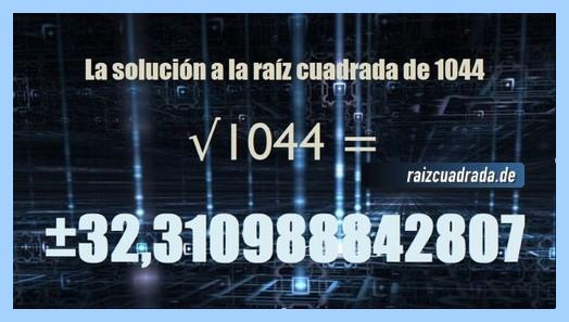 Solución finalmente hallada en la operación raíz cuadrada del número 1044