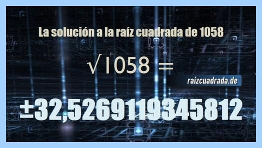 Resultado que se obtiene en la resolución operación raíz del número 1058
