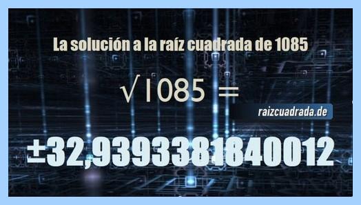 Resultado conseguido en la operación raíz cuadrada del número 1085