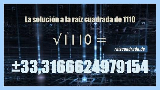 Número que se obtiene en la operación matemática raíz de 1110