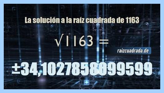 Número que se obtiene en la operación raíz cuadrada de 1163