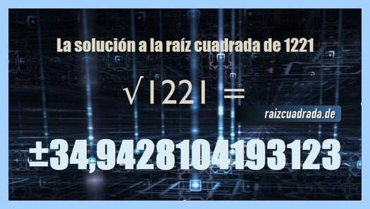 Número finalmente hallado en la resolución operación matemática raíz de 1221