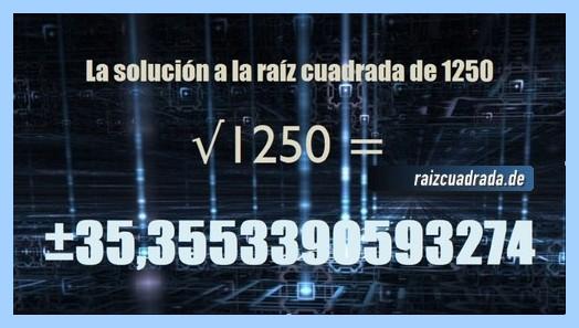 Solución conseguida en la operación matemática raíz cuadrada del número 1250