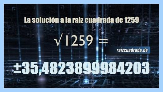 Solución que se obtiene en la resolución operación matemática raíz cuadrada del número 1259