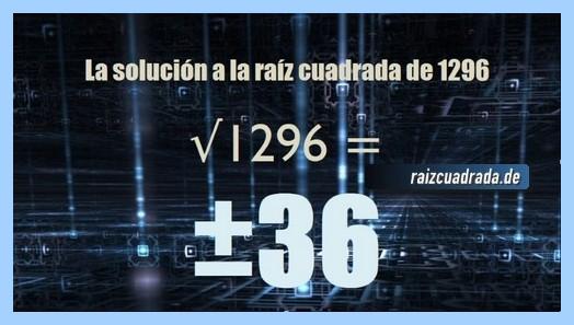 Resultado finalmente hallado en la resolución operación raíz cuadrada de 1296