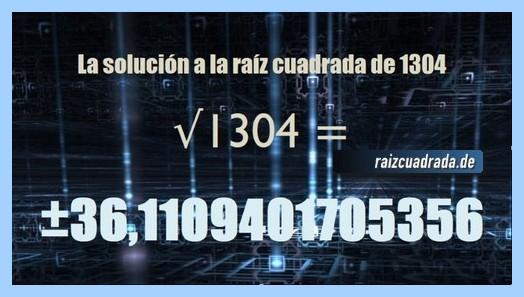 Número finalmente hallado en la resolución operación matemática raíz de 1304