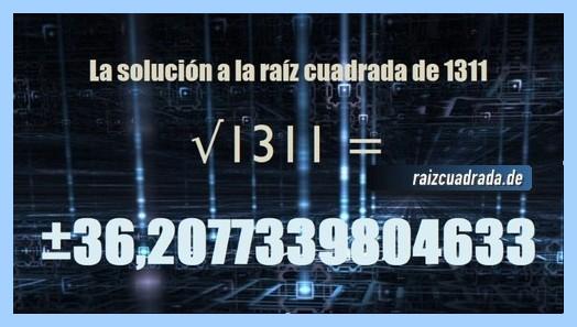 Solución que se obtiene en la operación matemática raíz cuadrada del número 1311