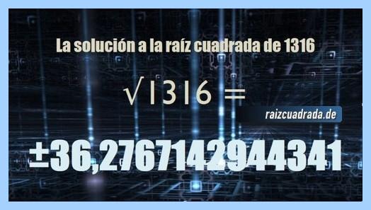 Resultado que se obtiene en la resolución raíz del número 1316