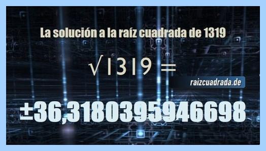 Solución que se obtiene en la raíz cuadrada del número 1319
