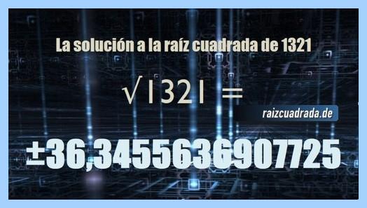 Número finalmente hallado en la operación matemática raíz cuadrada del número 1321