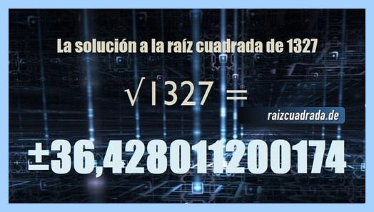 Número conseguido en la resolución operación raíz del número 1327