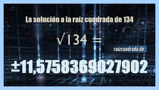 Solución finalmente hallada en la operación matemática raíz del número 134