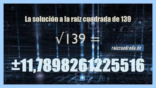 Solución conseguida en la raíz cuadrada de 139