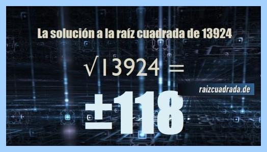Resultado obtenido en la resolución operación matemática raíz cuadrada de 13924