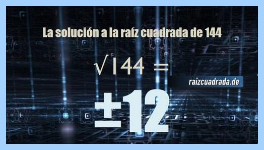 Número que se obtiene en la raíz cuadrada de 144