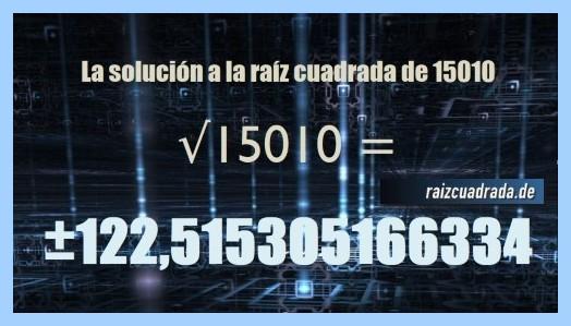 Solución finalmente hallada en la operación matemática raíz cuadrada del número 15010