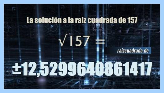 Solución final de la resolución operación raíz cuadrada del número 157